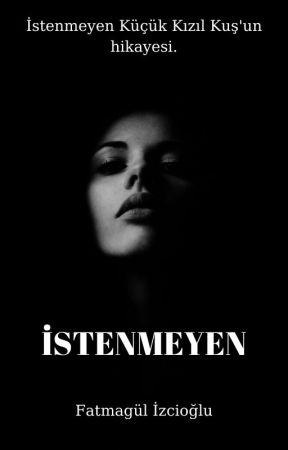 İSTENMEYEN by ftmgulizcioglu