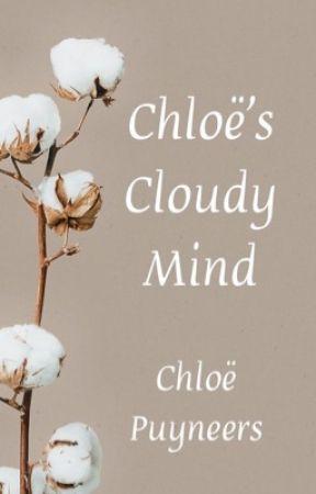 Chloë's Cloudy Mind by Chloe_puyneers_