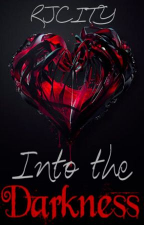 Into the Darkness (Prequel to The Hunters Saga) by RJ_City