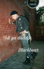 Tell ya daddy by itz1addison1