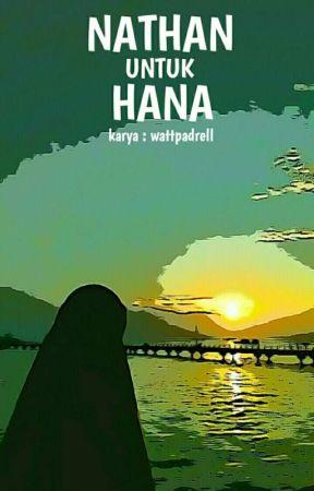 NATHAN UNTUK HANA [ON GOING] by Aurell_123