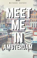 Meet Me in Amsterdam by MitsukiSayuri1