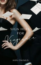 Sign Here for Vengeance by Ahn_Onimus