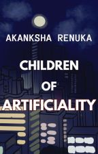 Children of Artificiality by AkankshaRenuka