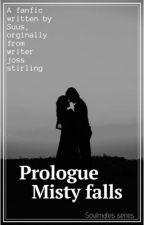 Soulmates, Misty falls prologue  by jesuisuus