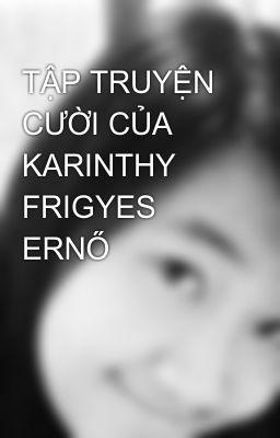 Đọc truyện TẬP TRUYỆN CƯỜI CỦA KARINTHY FRIGYES ERNŐ