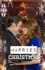 A Married Christmas (Castle One-Shot) by LololovaX