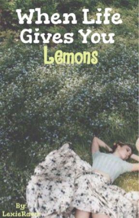When Life Gives You Lemons by AvidAndria