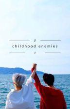 childhood enemies by berryhhi