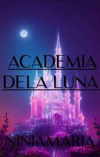 ACADEMIA DELA LUNA [ 𝐎𝐍-𝐆𝐎𝐈𝐍𝐆] by ninia_maria