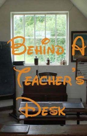 Behind A Teacher's Desk by dramandafaith