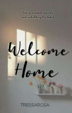 Welcome Home  by Tressarosa