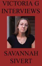 Victoria G Interviews Savannah Sivert by HelloVictoriaG
