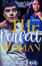 The Perfect Woman by BWWM_Fictions2