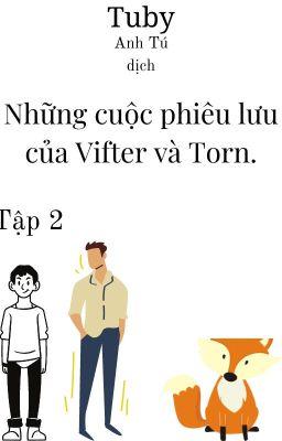 Những cuộc phiêu lưu của Vifter và Torn.