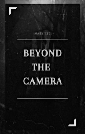 Beyond The Camera by marnieed
