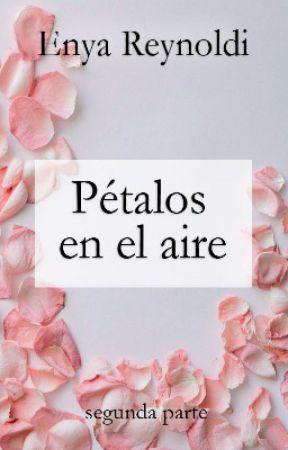 Pétalos en el aire (P#2) [próximamente] by _mydandelions