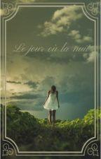 Le jour où la nuit by Flavy5407