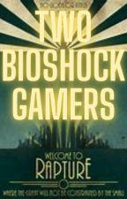Two Bioshock Gamers by HereticalSpaceMarine