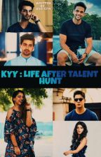 💜 KYY : AFTER TALENT HUNT 💚 by Ash_1274