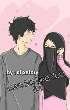 Love Me Like You Do by sfjxstory