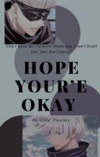 Hope That You're Okay (Gojo x Reader) by Slade_Phoenix
