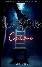 INVISIBLE CRIME by Happy_itgirl
