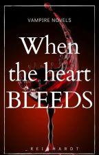 When the heart bleeds by _Reinhardt