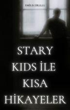 STARY KIDS ILE KISA HIKAYELER by smilegirllll