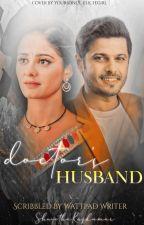 A doctor's husband- Short Story. by ShwethaRajkumar