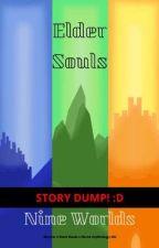 Elder Souls: Nine Worlds (AU) (Story Dump) by Seal-Warden