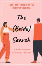 THE (BRIDE) SEARCH by sunshine_starshine