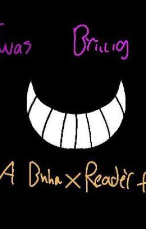 Twas Brillig (BNHA x Reader) by promisedneverlan