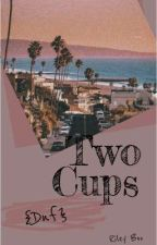 Two Cups • Dreamnotfound by RileyIsTaken