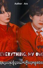 My Everything, My Omega♡︎ by VioletEvrenAra