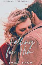 Falling For Him (A Joey McIntyre FanFic)  by nkotb_fanfics