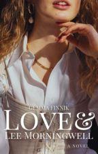 Love & Lee Morningwell by WickedIrises