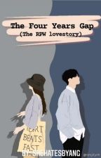 The Four Years Gap (the rpw lovestory) by shehatesbyang