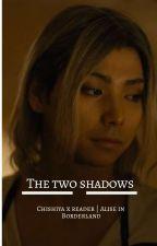 The two shadows | Chishiya x reader | Alise in Borderland  by rainingdaysvibes