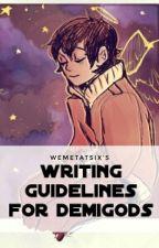 Writing Guidelines for Demigods by WeMetAtSix
