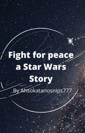 Fight for peace, english by ahsokatanosnips777