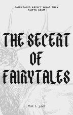 The Secert of Fairytales by RenLJack