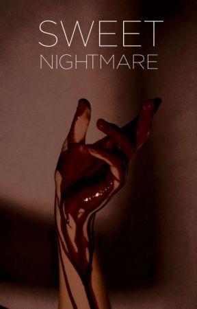 SWEET NIGHTMARE (+18) by heavenofsinners