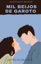 MIL BEIJOS DE GAROTO by praiseheyosh
