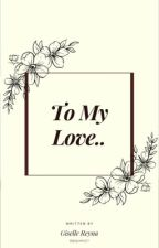 To My Love by gispoetry21
