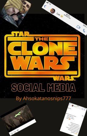 clone wars and social media by ahsokatanosnips777