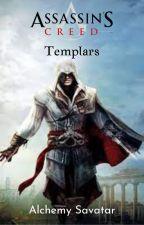Assassin's Creed Templars by Alchemy_Savatar