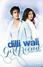 Dilli Wali Girlfriend #MissionDesi  by Krazy_Kiran