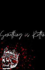 Something is Rotten by LPElizabeth