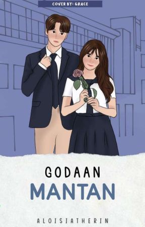 Godaan Mantan by AloisiaTherin